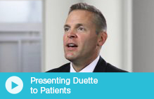 Presenting Duette to Patients