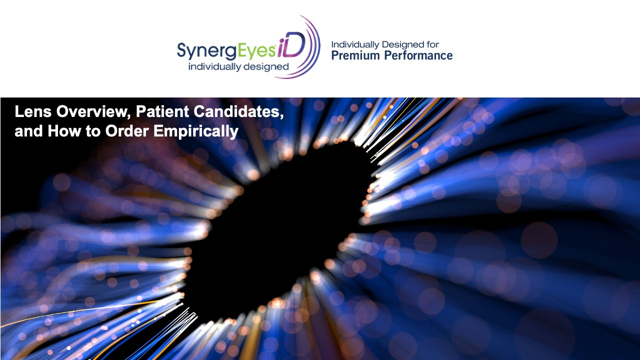 SynergEyes iD Lens Overview, Patient Candidates, and How to Order Empirically